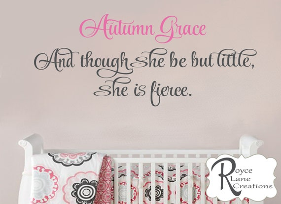 And Though She Be But Little She is Fierce Nursery Wall Decal