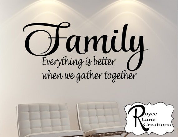 Family Everything is Better when We Gather Together Family Wall Decal