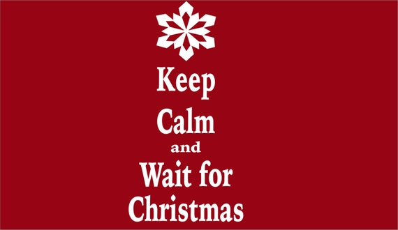 Keep Calm and Wait for Christmas Vinyl Wall Decal - Christmas Decorations - Christmas Wall Decal- Christmas Decor