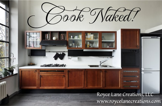 Kitchen Wall Decal- Cook Naked Kitchen Decals -Kitchen Wall Decor - Kitchen Decal Kitchen Art- Kitchen Decor