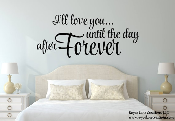 I'll Love You Until the Day After Forever Romantic Bedroom Wall Decal