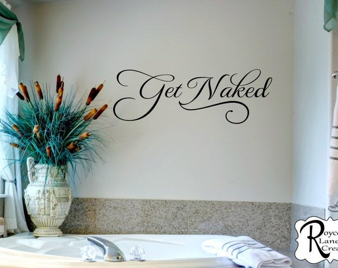 Bathroom Wall Decals - Get Naked 3 Bathroom Wall Decal - Bathroom Decor- Bathroom Wall Decor- Bathroom Art