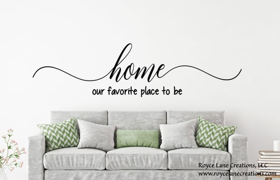 Home Our Favorite Place to Be Decal