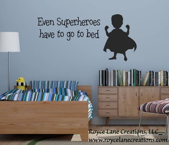 Superhero Decal / Even Superheroes Have To Go To Bed Decal / Superhero Wall Decal / Superhero Wall Art / Super Hero Decal / Even Super Hero