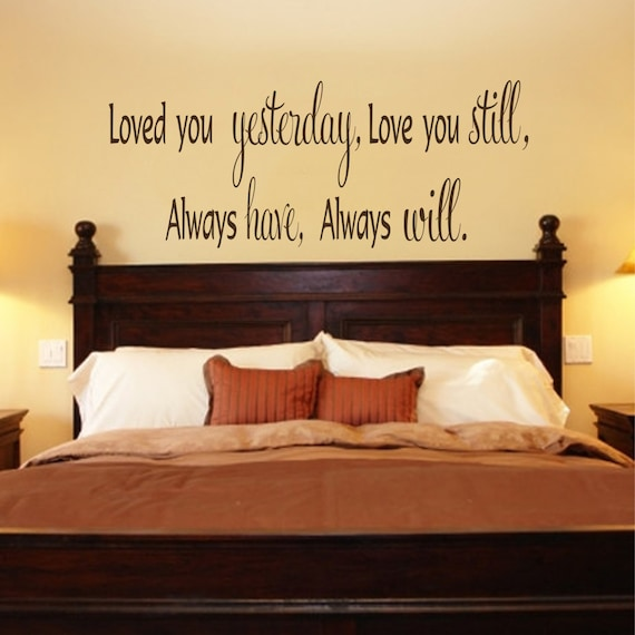 Loved You Yesterday Love You Still Bedroom Wall Decal