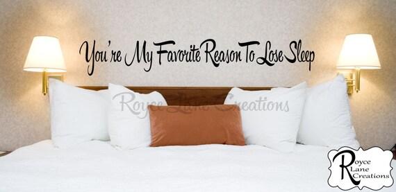 You're My Favorite Reason to Lose Sleep #3 Vinyl Bedroom Wall Decal