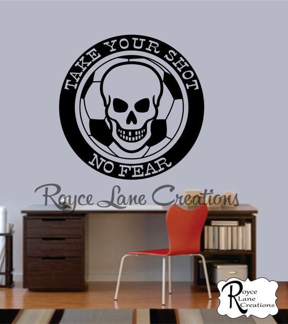 Soccer Decal Take Your Shot -No Fear Soccer Wall Decal for Boys Room