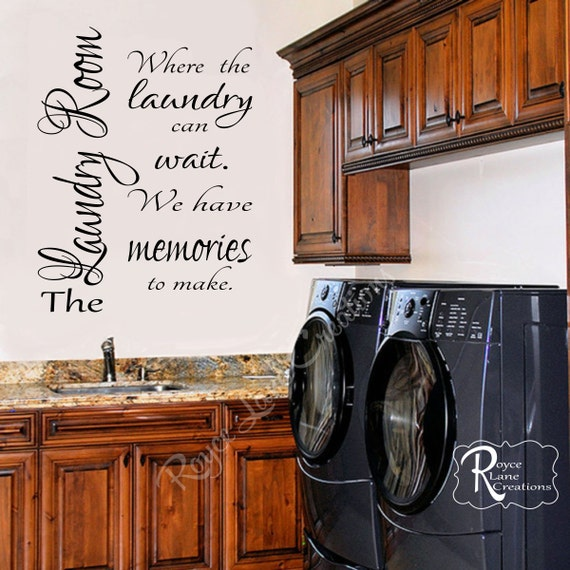 The Laundry Can Wait We Have Memories to Make Vertical Laundry Quote Wall Decal