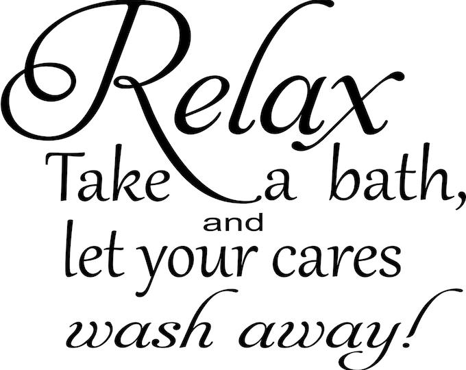 Bathroom Wall Decor- Relax, Take a Bath, and Let Your Cares Wash Away! Bathroom Art Bathroom Wall Decal