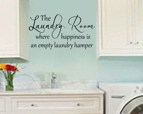 Laundry Room Sign- The Laundry Room Where Happiness is an Empty Laundry Hamper- Laundry Room Mural- Vinyl Laundry Sign- Laundry Sign- Murals