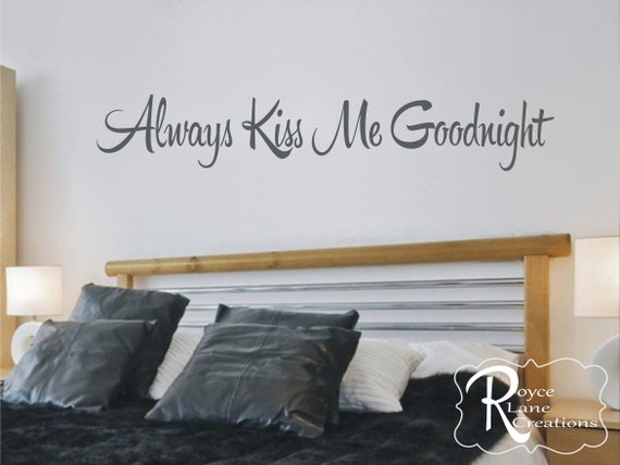 Always Kiss Me Goodnight Vinyl Bedroom Wall Decal for Above Bed