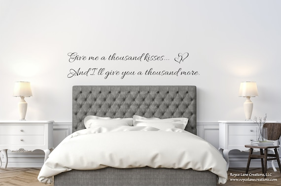 Bedroom Quote Wall Decal / Bedroom Quote Decals / Give Me a Thousand Kisses  Bedroom Wall Decal / Bedroom Wall Decal