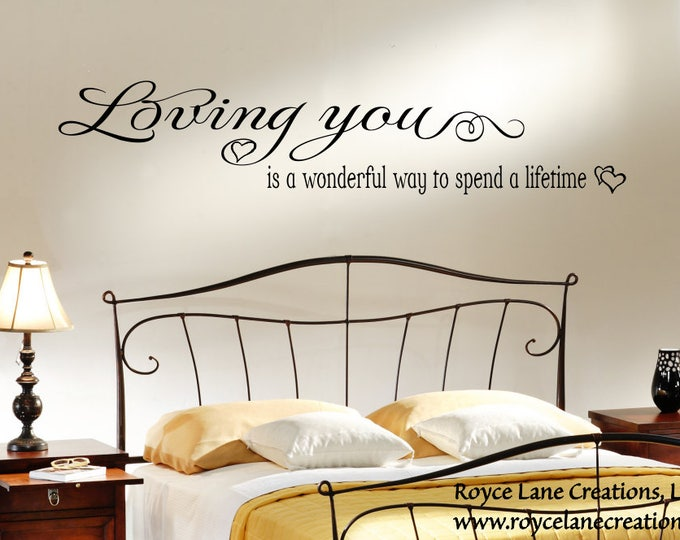 Decal Romantic- Loving You is a Wonderful Way to Spend a Lifetime Romantic Bedroom Decal-Wall Decal Romantic-Bedroom Decal Romantic
