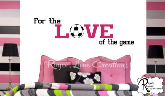 Soccer Decal For the Love of the Game Girls Room Teen Girl Bedroom Teen Room Decor Soccer Wall Decal for Girls Bedroom Soccer Decor