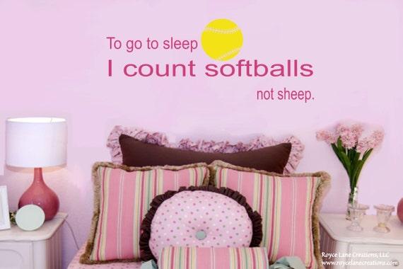 To Go To Sleep I Count Softballs Not Sheep Softball Wall Decal B18