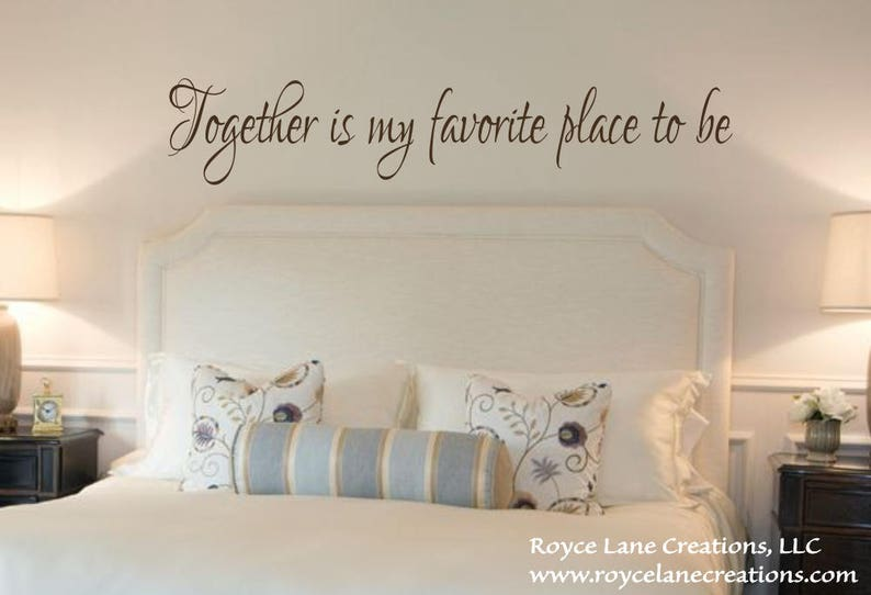 Merveilleux Bedroom Wall Decal Together Is My Favorite Place To Be Vinyl Bedroom Wall  Decal  Bedroom Decor   Bedroom Decals   Bedroom Wall Decor