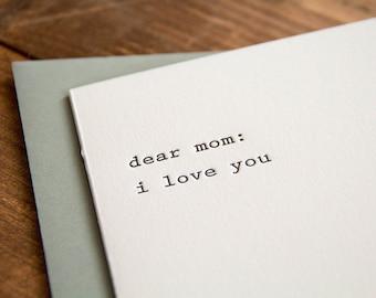 Dear Mom: I love You Letterpress Greeting Card