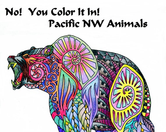No!  You Color It In!  Pacific NW Animals, Coloring Book.