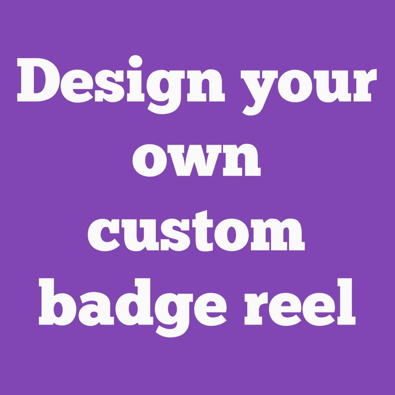 Design your own badge reel/badge holder variety of themes image 0