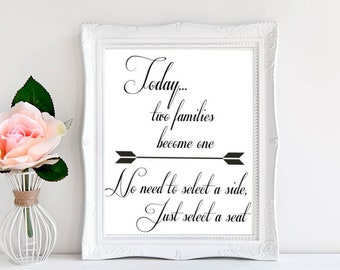 "Ceremony Seating Sign - ""Today, two families become one. No need to select a side, just select a seat."""