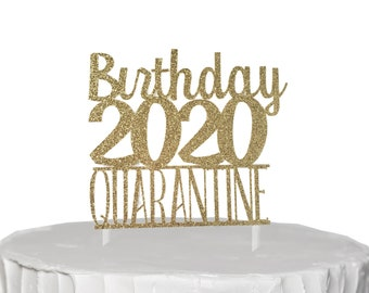 Quarantine Birthday, Birthday Cake Topper, Quarantine Party