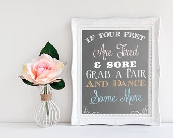 Shoe Flip Flop Slipper Sign- If you feet are tired and sore grab a pair and dance some more- Grey Chalkboard