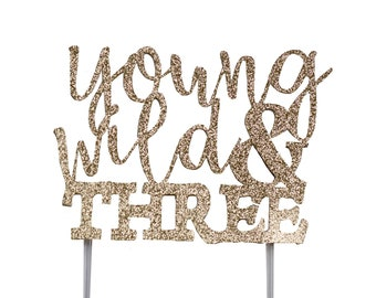 Young Wild & and Three Cake Topper, birthday cake toppers, Third 3 Birthday cake topper, Smash Cake, Gold cake topper, Tribal decorations