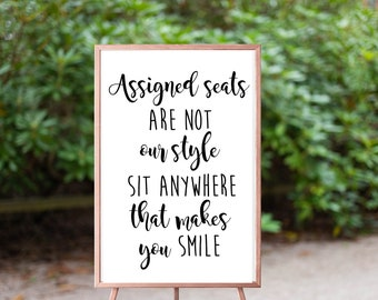 Assigned Seated are not our Style Sign - Sit anywhere that makes you smile Sign - Wedding Ceremony Sign - Reception Ceremony Décor