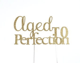 Aged to Perfection Cake Topper – Scotch Theme Party – Milestone Birthday Party – Aged to Perfection Birthday Décor – Wine Party Decor