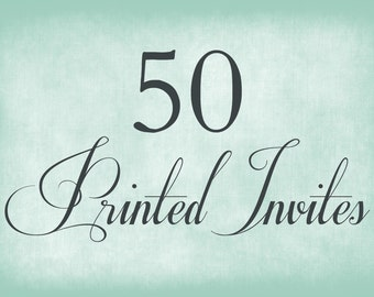 50 Printed Invitations - Includes Envelopes