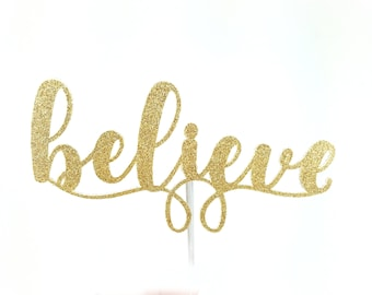 Believe Cake Topper, Christmas cake toppers, Holiday cake topper, Gold cake topper, Christmas cake decorations