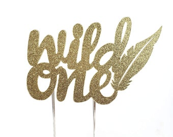 Wild One Cake Topper – Wild one Theme Party – First Birthday Party – Wild One Feather Birthday Décor – Wild One Party Decor