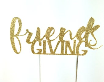 Thanksgiving Cake Topper, Friendsgiving cake toppers, Friends giving pie desssert topper