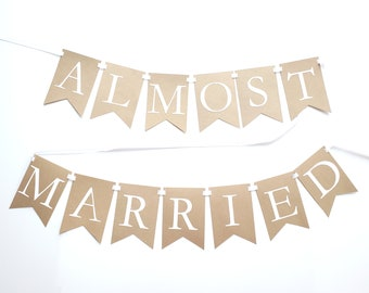 Almost Married Banner – Engagement Party – Rehearsal Dinner – Bridal Shower Décor – Wedding Party Decor