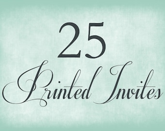 25 Printed Invitations - Includes Envelopes