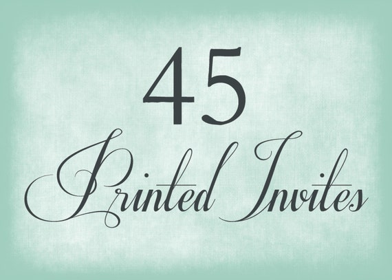 45 Printed Invitations - Includes Envelopes