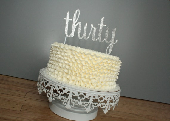 Cake Topper : Thirty - 30 - Silver Glitter