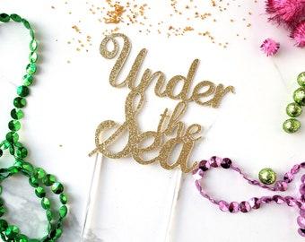 Under The Sea Cake Topper – Mermaid Theme Party – Nautical Birthday Party – Mermaid Birthday Décor – Ocean Party Decor