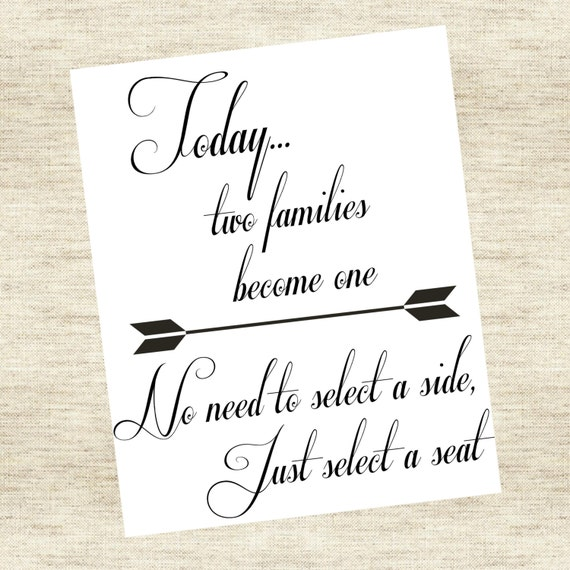 """Ceremony Seating Sign - """"Today, two families become one. No need to select a side, just select a seat."""""""