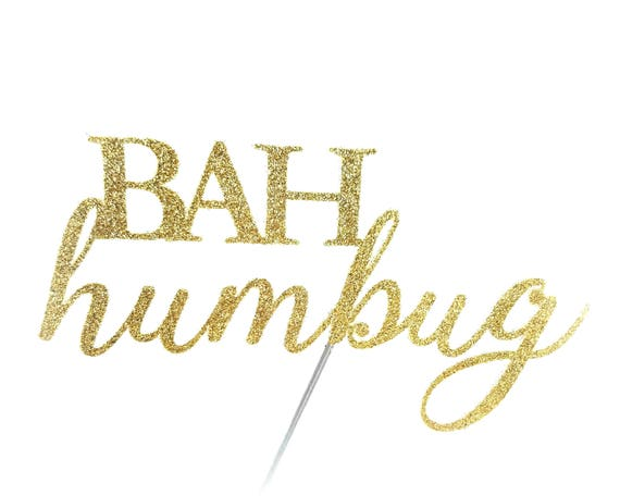 Bah Humbug Cake Topper, Christmas cake toppers, Holiday cake topper, Gold cake topper, Christmas cake decorations, scrooge decoration, anti