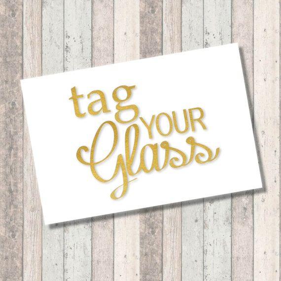 Gold Tag Your Glass Sign - Print - Gold Foil - Cup