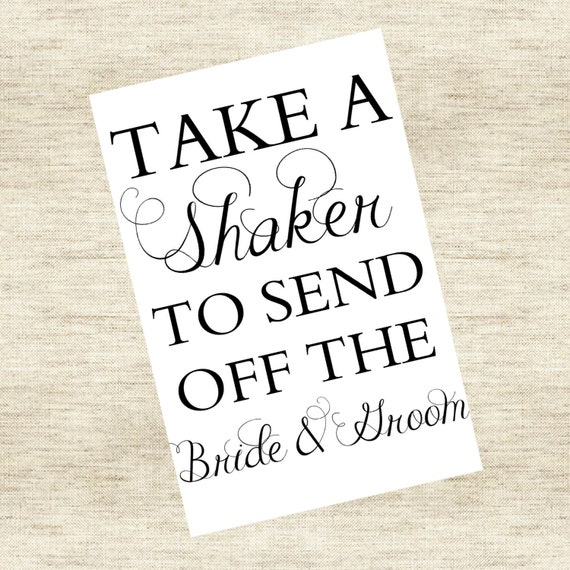 """Shaker / Wand Sign- """"Take a shaker to send of the bride and groom"""""""