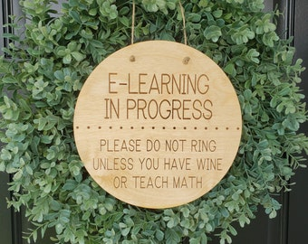 Elearning in Progress, Bring Wine, Wood Sign, Do Not Knock