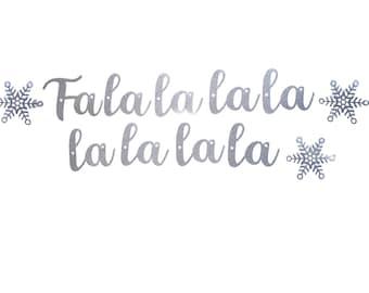 Fa la la la Christmas Banner with Snowflakes - Winter Decoration – Holiday Decor - Christmas Decor