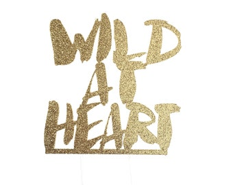 Wild at Heart Cake Topper, birthday cake toppers, Baby Shower cake topper, Jungle Theme Party Decor, Woodlands Theme Party Decor