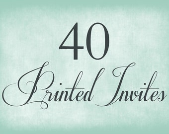 40 Printed Invitations - Includes Envelopes