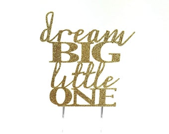 Dream Big Little One Topper – Dream Big Theme Party – Dream Big Shower – Dream Big Party Décor – Dream Big First Birthday Décor