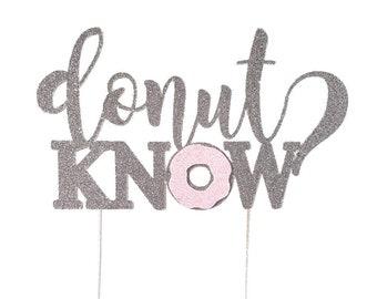 Donut Know Gender Reveal Cake Topper – Donut Theme Party – Donut Baby Shower – Donut Gender Reveal Décor – Donut Party Decor