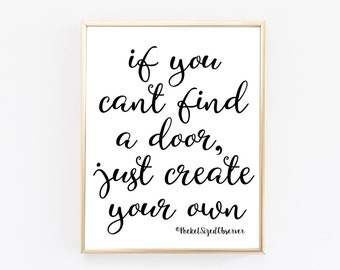 Inspirational Quote - Make Your Own Door - Typography Print - Black and White - Motivational Quotes - Office Decor - Minimalist Print