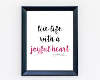 Quote Print - Live Life With A Joyful Heart - Typography Print - Dorm Decor - Home Decor - Minimalist Wall Art - Quote Print -